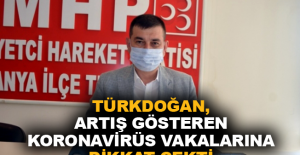 Türkdoğan, artış gösteren koronavirüs vakalarına dikkat çekti