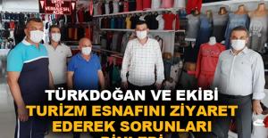 Türkdoğan ve ekibi turizm esnafını ziyaret ederek sorunları dinledi