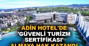 Adin Hotel'de 'Güvenli Turizm Sertifikası' almaya hak kazandı