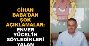 Cihan Baba'dan şok açıklamalar: Enver Yücel'in söyledikleri yalan