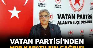 Vatan Partisi'nden HDP kapatılsın çağrısı