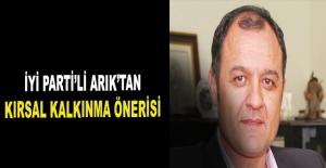 İYİ Parti'li Arık'tan kırsal kalkınma önerisi