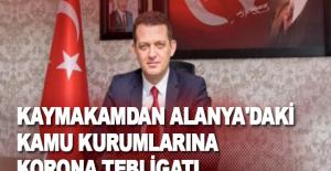 Kaymakamdan Alanya'daki kamu kurumlarına korona tebligatı