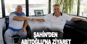 Şahin'den Abitoğlu'na ziyaret