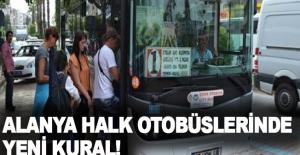 Alanya halk otobüslerinde yeni kural!