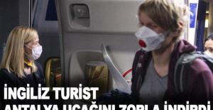 İngiliz turist Antalya uçağını zorla indirdi