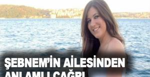 Şebnem'in ailesinden anlamlı çağrı