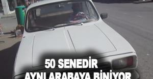 50 senedir aynı arabaya biniyor