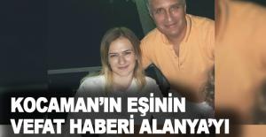 Kocaman'ın eşinin vefat haberi Alanya'yı yasa boğdu