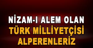 Mansur Bebekoğlu: Nizam-ı Alem olan Türk Milliyetçisi Alperenleriz