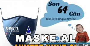 ' MASKE AL, AHMET'E UMUT OL ' Projesi