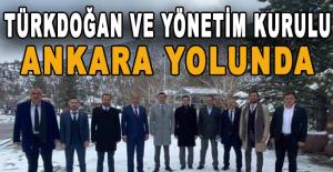 Türkdoğan ve Yönetim Kurulu Ankara yolunda
