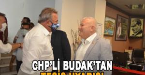 CHP'li Budak'tan tesis uyarısı