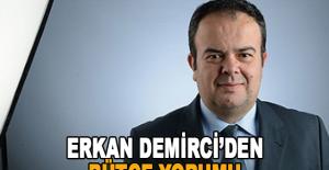 Erkan Demirci'den bütçe yorumu