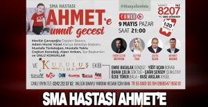 SMA hastası Ahmet'e Umut Gecesi