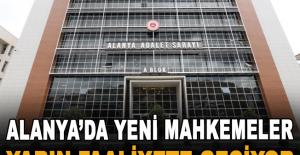 Alanya'da yeni mahkemeler yarın faaliyete geçiyor