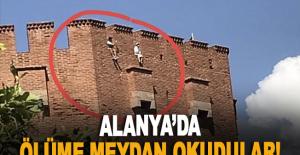 Alanya'da Kızılkule'de ölüme meydan okudular